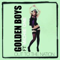 Out To The Nation - Michie One, The Golden Boys