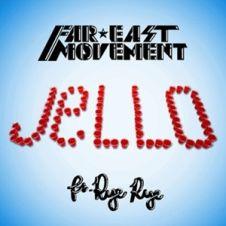Jello - Far East Movement, Rye Rye