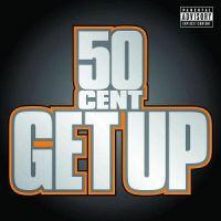 Get Up - 50 Cent