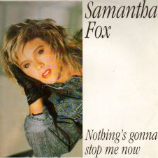 Nothing's Gonna Stop Me Now - Samantha Fox