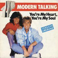 You're My Heart, You're My Soul - Modern Talking